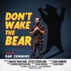 Don't Wake the Bear - Dan Cummins