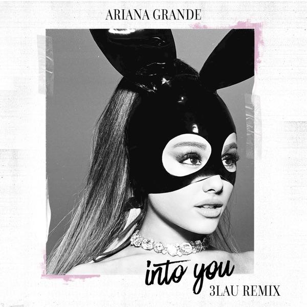 Ariana Grande - Into You (3LAU Remix) - Single album wiki, reviews