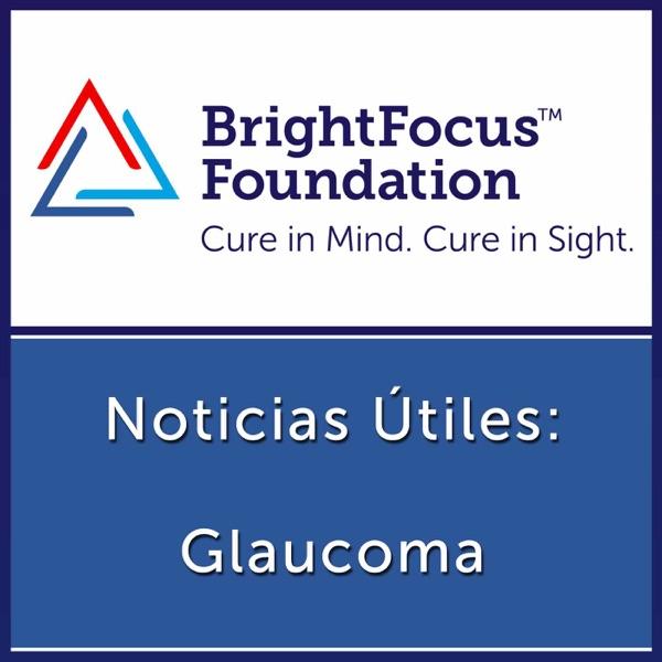 Glaucoma: Noticias Útiles