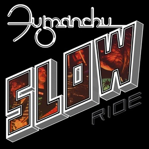 Slow Ride - Single - Fu Manchu - Fu Manchu
