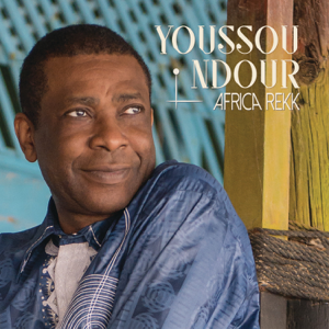 Youssou N'Dour - Africa Rekk