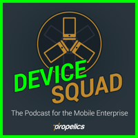 Device Squad: the Podcast for the Mobile Enterprise podcast