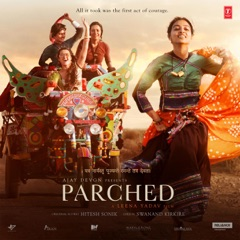 Parched (Original Motion Picture Soundtrack) - EP