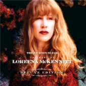 The Journey So Far: The Best of Loreena McKennitt (Deluxe Edition)