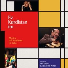 Ez Kurdistan Im. Musica dal Kurdistan in Italia (A cura di Hevi Dilara e Alessandro Portelli)