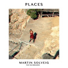 Places by Martin Solveig feat. Ina Wroldsen