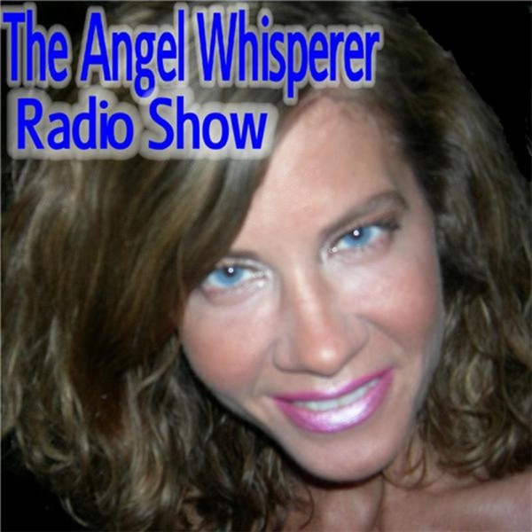 The Angel Whisperer - Angel Radio Show
