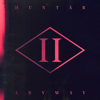 Anyway - Huntar