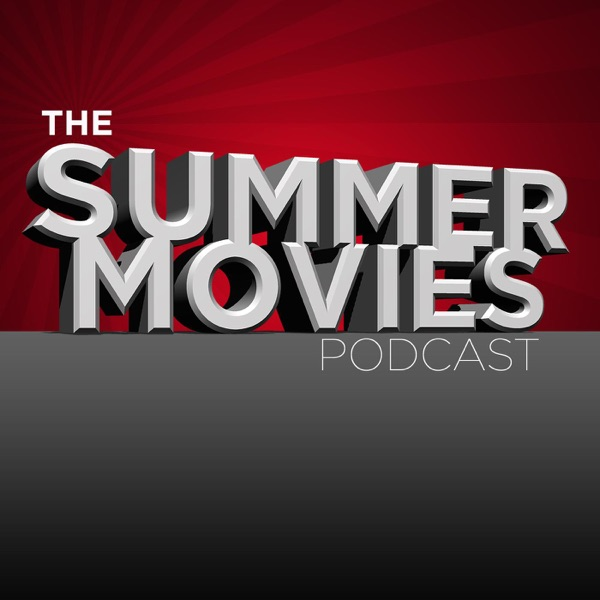 The Summer Movies Podcast
