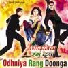 Odhaniya Rang Doonga, Anu Malik, Himesh Reshammiya, Aadesh Shrivastava, Naresh Sharma, Daboo Malik, Bhushan Dua, Sajid-Wajid & Jatin-Lalit