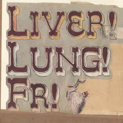 Quietly Now! Liver! Lung! Fr! - Frightened Rabbit