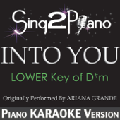 Into You (Lower Key of D#m) [Originally Performed by Ariana Grande] [Piano Karaoke Version]