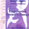 Empowering Intensive Energy - Nancy F Hegarty