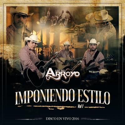 Imponiendo Estilo, Vol. 1 (En Vivo) - Los del Arroyo
