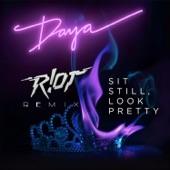 Daya - Sit Still, Look Pretty (R!OT Remix)