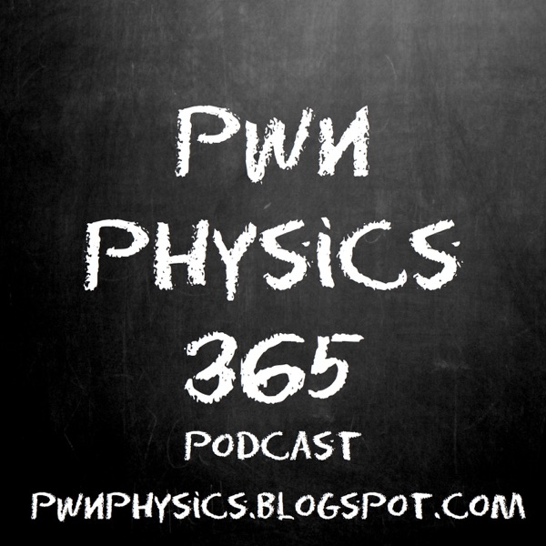 pwn physics 365: physics history, vocabulary, and resources every day of the year