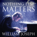 Nothing Else Matters - William Joseph