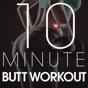 Power Music Workout - 10 Minute - Butt Workout - EP