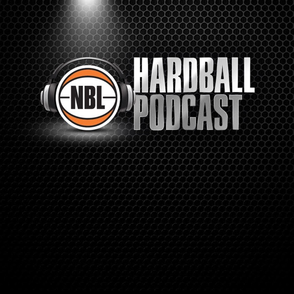 Hard Ball: The Official Podcast of the NBL - The National Basketball League