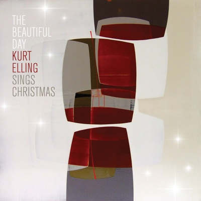 The Beautiful Day (Kurt Elling Sings Christmas) - Kurt Elling album