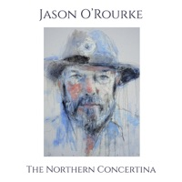 The Northern Concertina by Jason O'Rourke on Apple Music