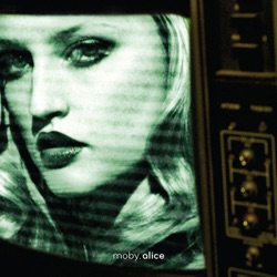 Alice (Radio Edit) - Single - Moby Album Cover