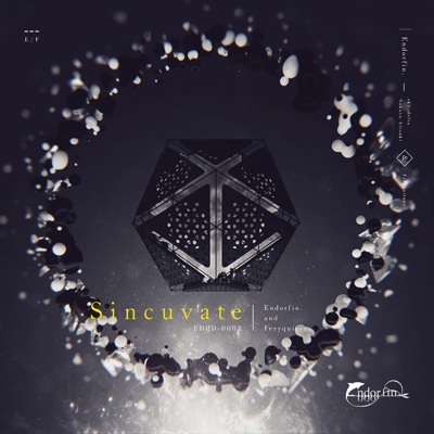 Sincuvate - EP - Endorfin & Feryquitous album