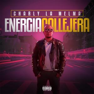 Energia Callejera - Charly La Melma - Charly La Melma