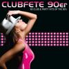 Clubfete 90er - 60 Club & Party Hits of the 90's - Verschiedene Interpreten