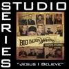 Jesus I Believe (Studio Series Performance Track) - - EP