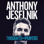 Thoughts And Prayers-Anthony Jeselnik