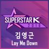 Kim Young Geun - Lay Me Down (From SUPERSTAR K 2016) artwork