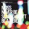 Buy Never Be Scared / Don't Be a Hero by Moss on iTunes (搖滾)