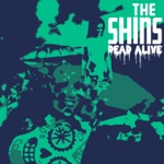 The Shins - Dead Alive