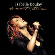 Au moment d'être à vous (Live) - Isabelle Boulay - Isabelle Boulay