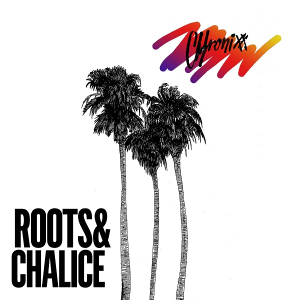 Roots & Chalice - Single