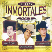 Los Inmortales-Lalo El Gallo, Chalino Sanchez & Valentin Elizalde