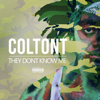 ColtonT - They Don't Know Me artwork