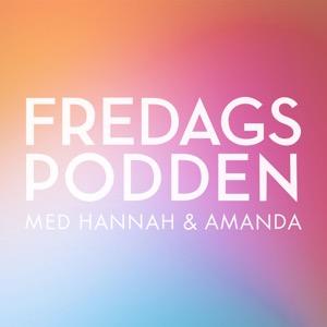 Fredagspodden med Hannah & Amanda