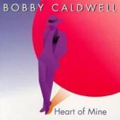 Heart Of Mine Bobby Caldwell