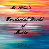 Mr. Blue's Wonderful World of Music Vol. 7