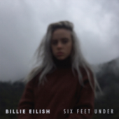 Six Feet Under-Billie Eilish
