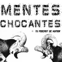 Mentes Chocantes podcast