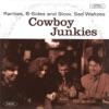 Rarities, B-Sides and Slow, Sad Waltzes, Cowboy Junkies