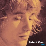 Robert Wyatt - Slow Walkin' Talk