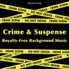 Crime and Suspense Royalty Free Background Music - MediaTunes