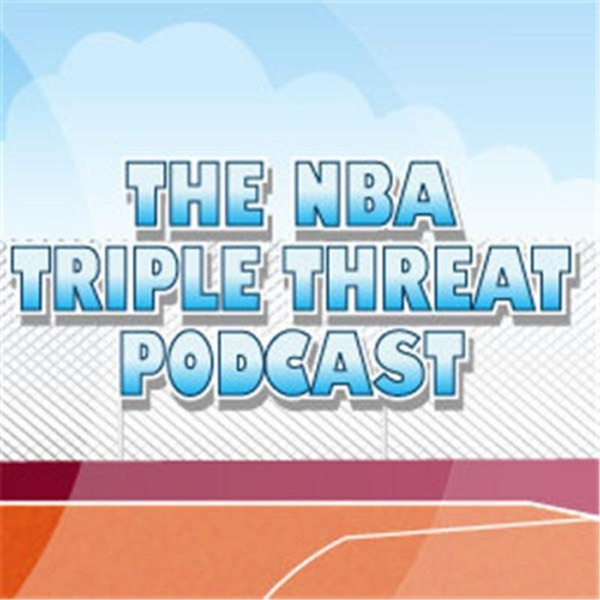 The NBA Triple Threat Podcast