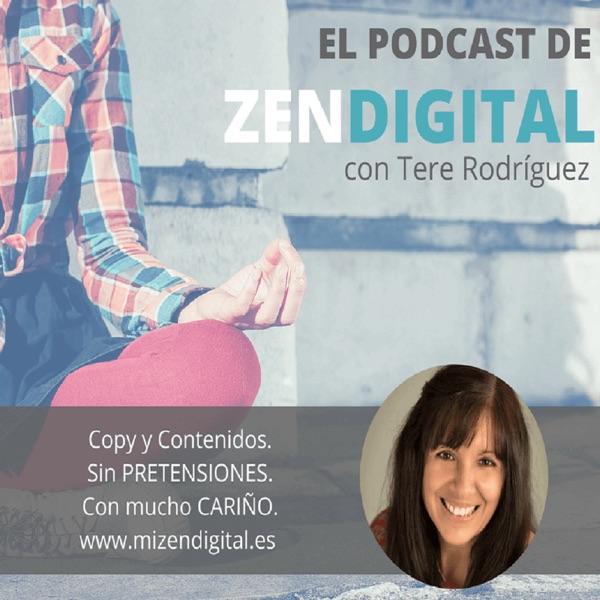 El Podcast de Zen Digital con Tere Rodriguez