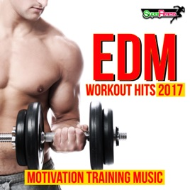 EDM Workout Hits 2017: Motivation Training Music by Various Artists on  iTunes