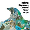 Rolling Blackouts Coastal Fever - Tender Is the Neck
